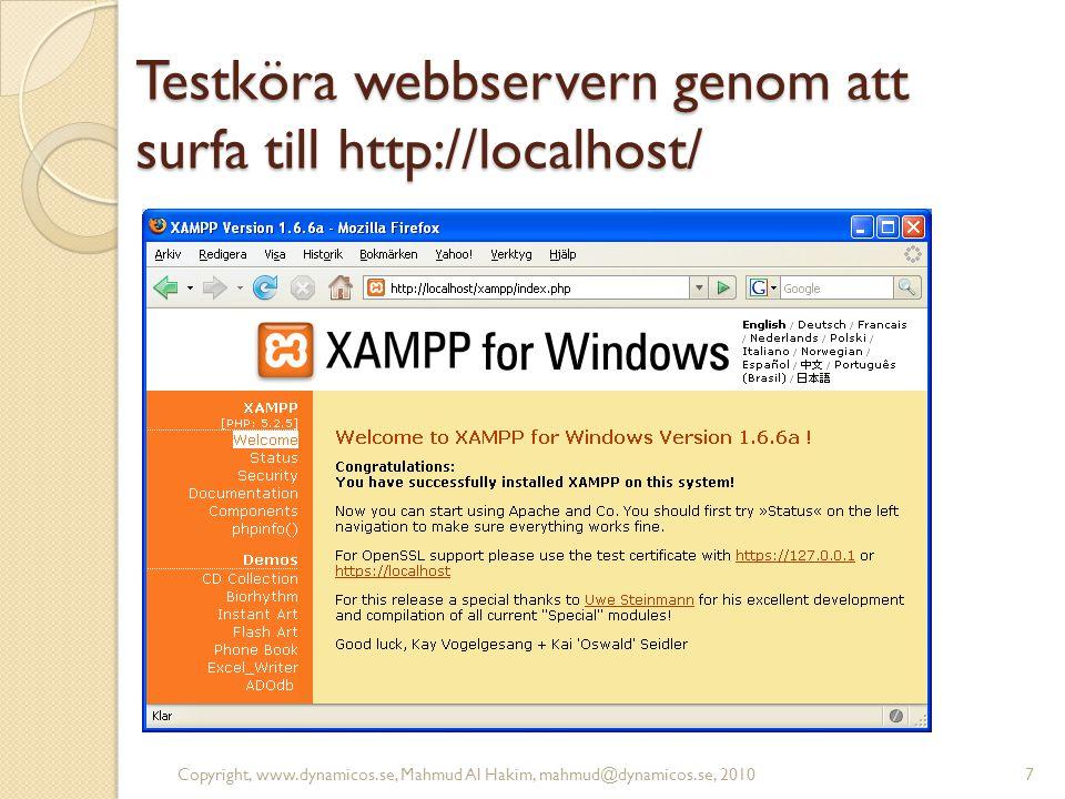 Testköra webbservern genom att surfa till http://localhost/ Copyright, www.dynamicos.se, Mahmud Al Hakim, mahmud@dynamicos.se, 20107