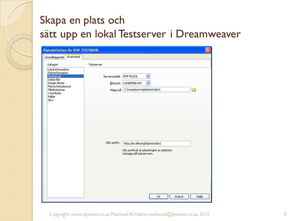 Skapa en plats och sätt upp en lokal Testserver i Dreamweaver Copyright, www.dynamicos.se, Mahmud Al Hakim, mahmud@dynamicos.se, 20108