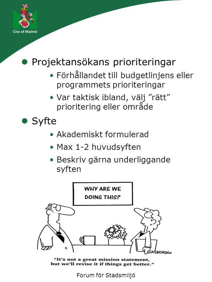 """Forum för Stadsmiljö Projektansökans prioriteringar Förhållandet till budgetlinjens eller programmets prioriteringar Var taktisk ibland, välj """"rätt"""" p"""