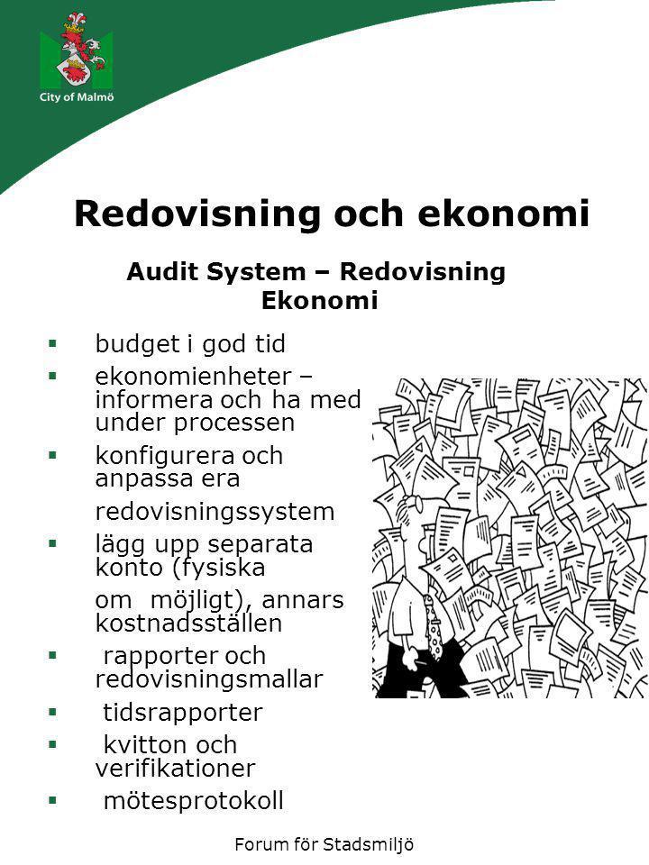 Forum för Stadsmiljö Redovisning och ekonomi  budget i god tid  ekonomienheter – informera och ha med under processen  konfigurera och anpassa era
