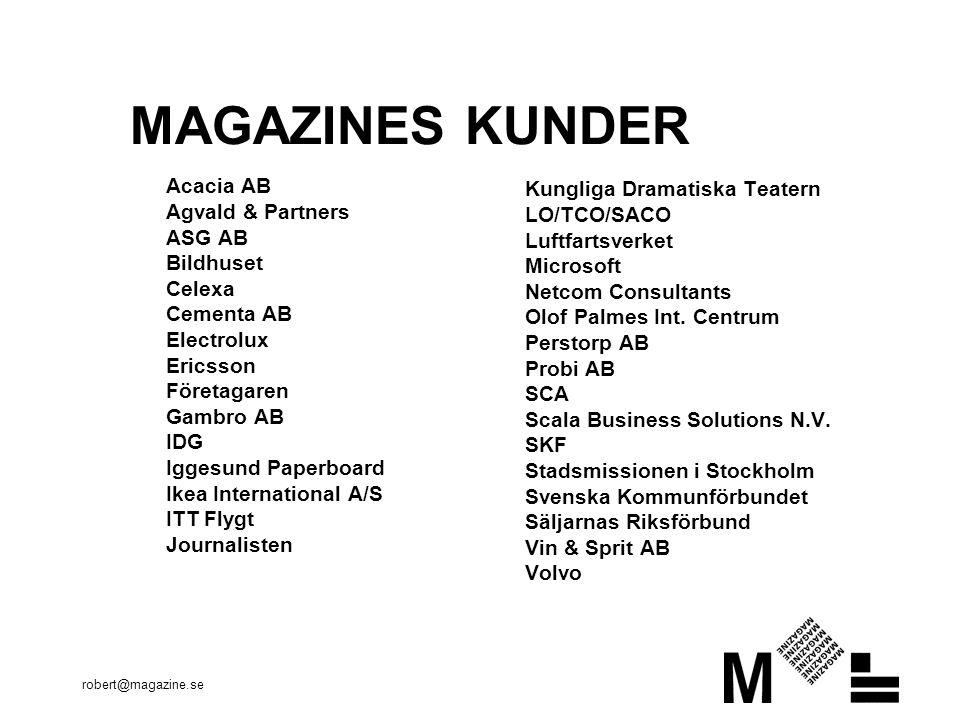 robert@magazine.se VAD GER FRAMGÅNG.