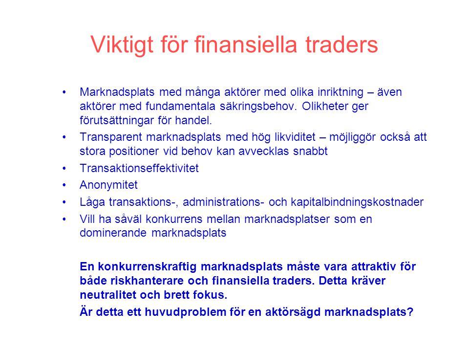 Viktigt för finansiella traders Marknadsplats med många aktörer med olika inriktning – även aktörer med fundamentala säkringsbehov.