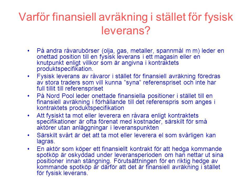 Varför finansiell avräkning i stället för fysisk leverans.