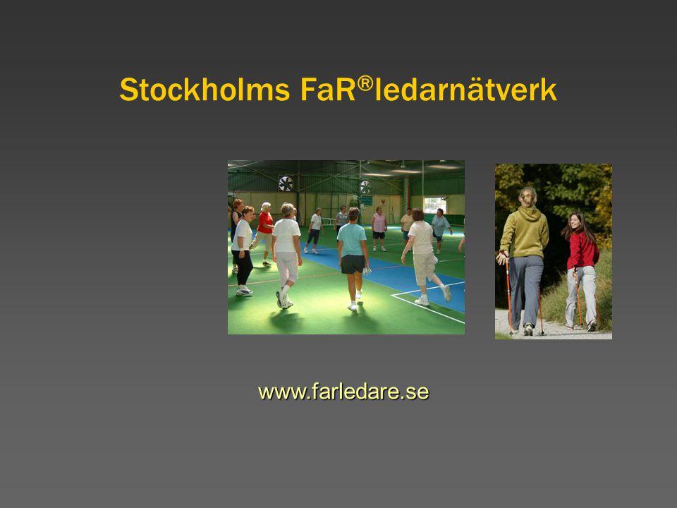 Stockholms FaR ® ledarnätverk www.farledare.se