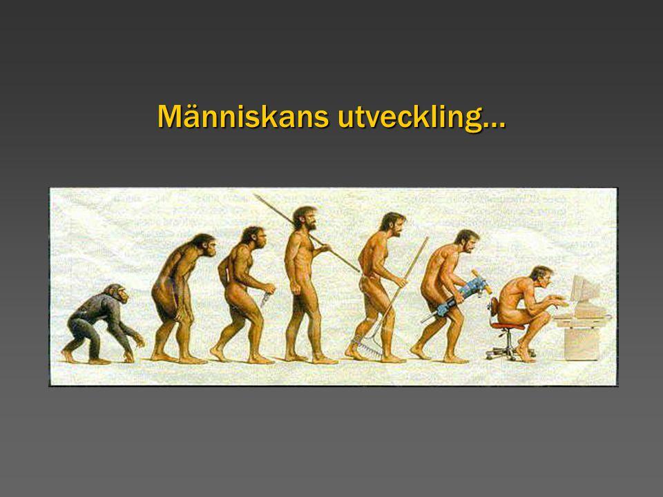 Människans utveckling…