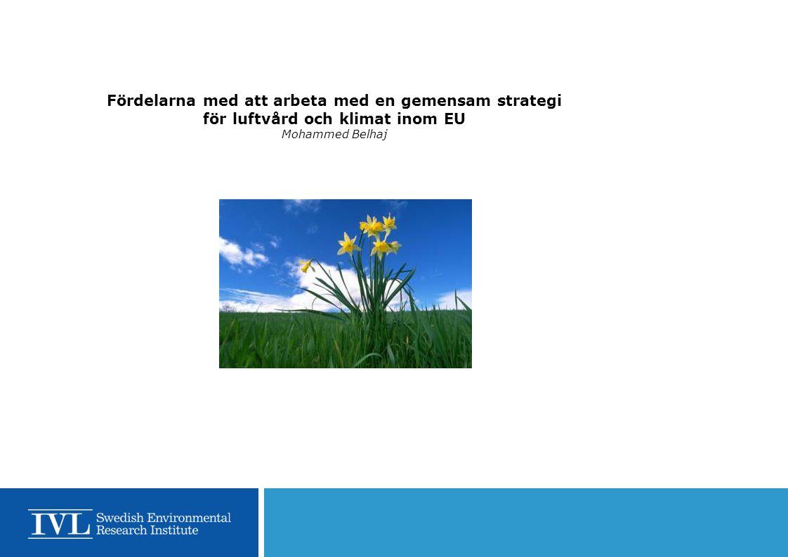 Fördelarna med att arbeta med en gemensam strategi för luftvård och klimat inom EU Mohammed Belhaj