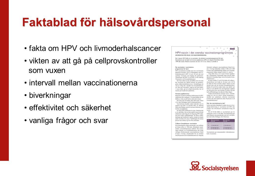 Faktablad för hälsovårdspersonal fakta om HPV och livmoderhalscancer vikten av att gå på cellprovskontroller som vuxen intervall mellan vaccinationerna biverkningar effektivitet och säkerhet vanliga frågor och svar