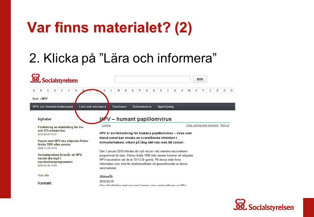 Var finns materialet? (2) 2. Klicka på Lära och informera
