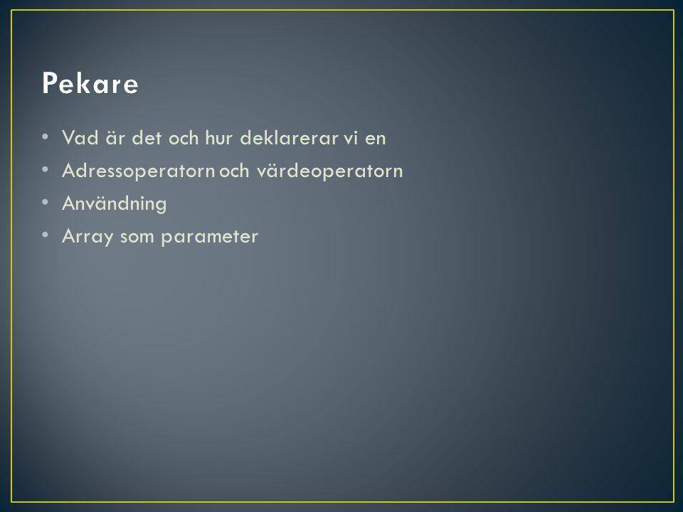 Vad är det och hur deklarerar vi en Adressoperatorn och värdeoperatorn Användning Array som parameter