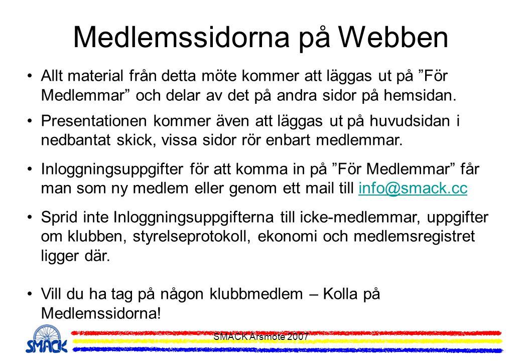 """SMACK Årsmöte 2007 Medlemssidorna på Webben Allt material från detta möte kommer att läggas ut på """"För Medlemmar"""" och delar av det på andra sidor på h"""