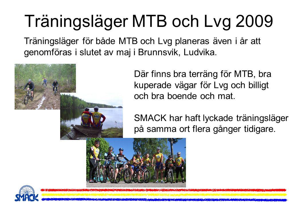 Träningsläger MTB och Lvg 2009 Träningsläger för både MTB och Lvg planeras även i år att genomföras i slutet av maj i Brunnsvik, Ludvika. Där finns br