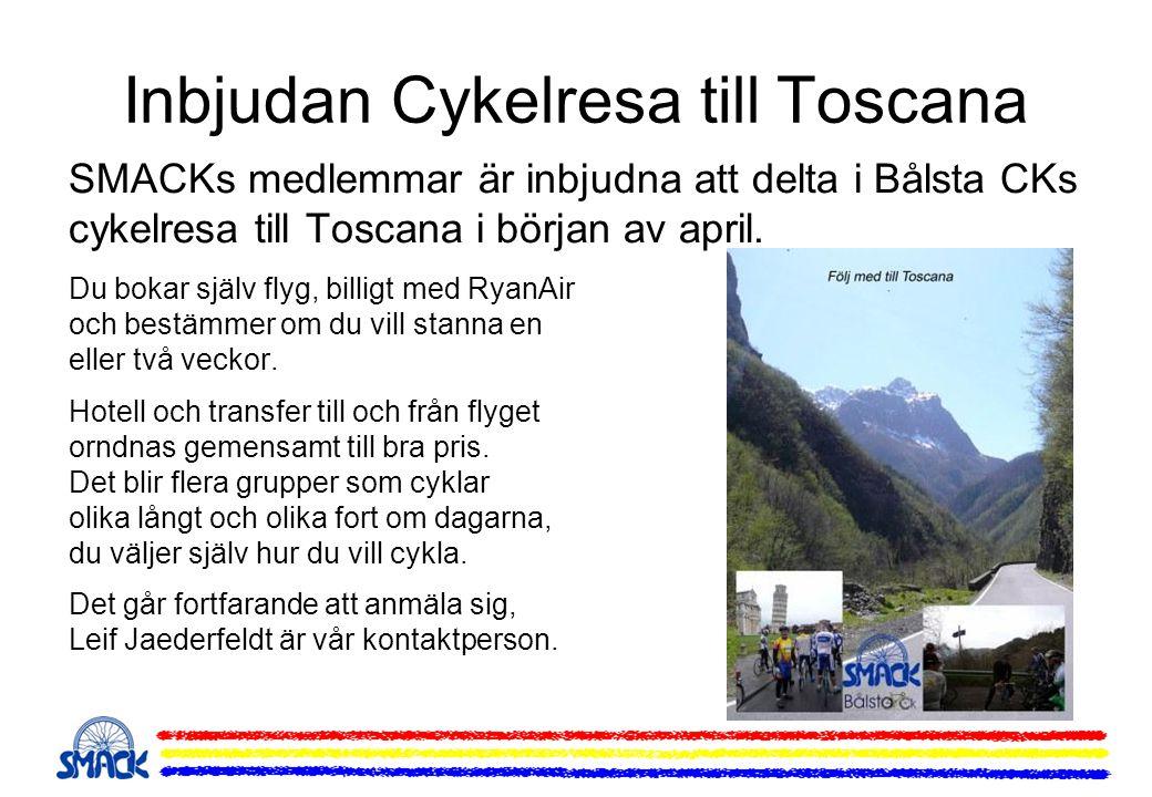 Inbjudan Cykelresa till Toscana SMACKs medlemmar är inbjudna att delta i Bålsta CKs cykelresa till Toscana i början av april. Du bokar själv flyg, bil