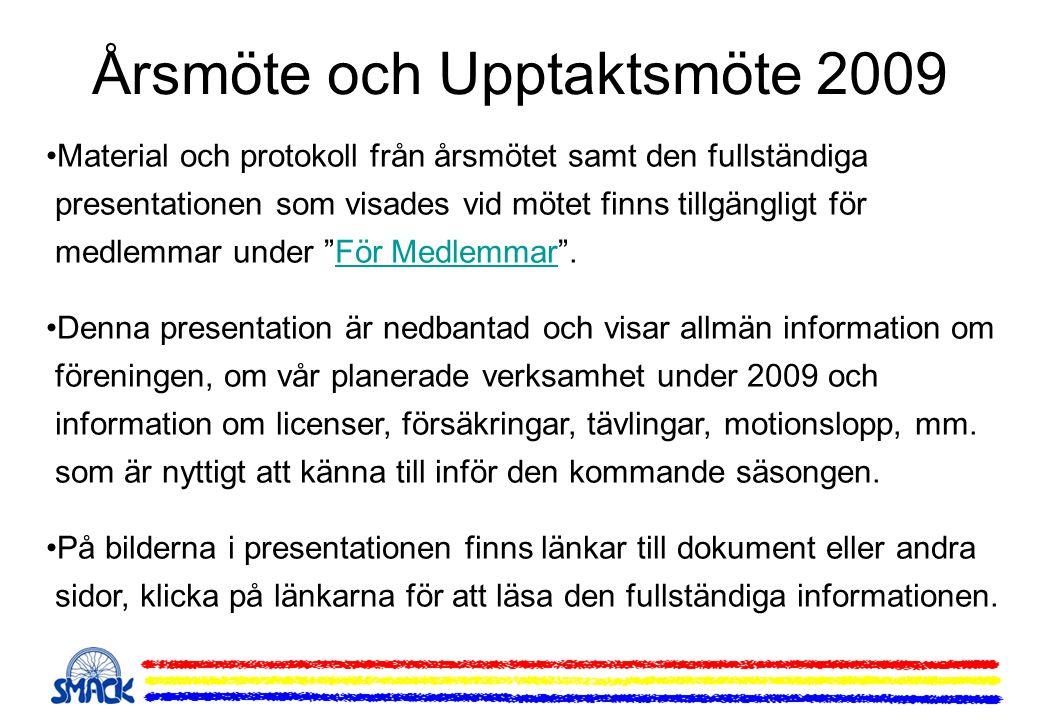 Årsmöte och Upptaktsmöte 2009 Material och protokoll från årsmötet samt den fullständiga presentationen som visades vid mötet finns tillgängligt för m