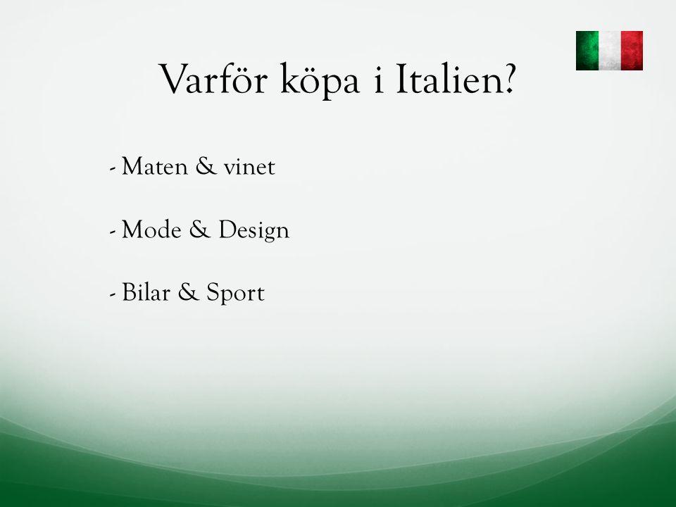 Varför köpa i Italien - Maten & vinet - Mode & Design - Bilar & Sport