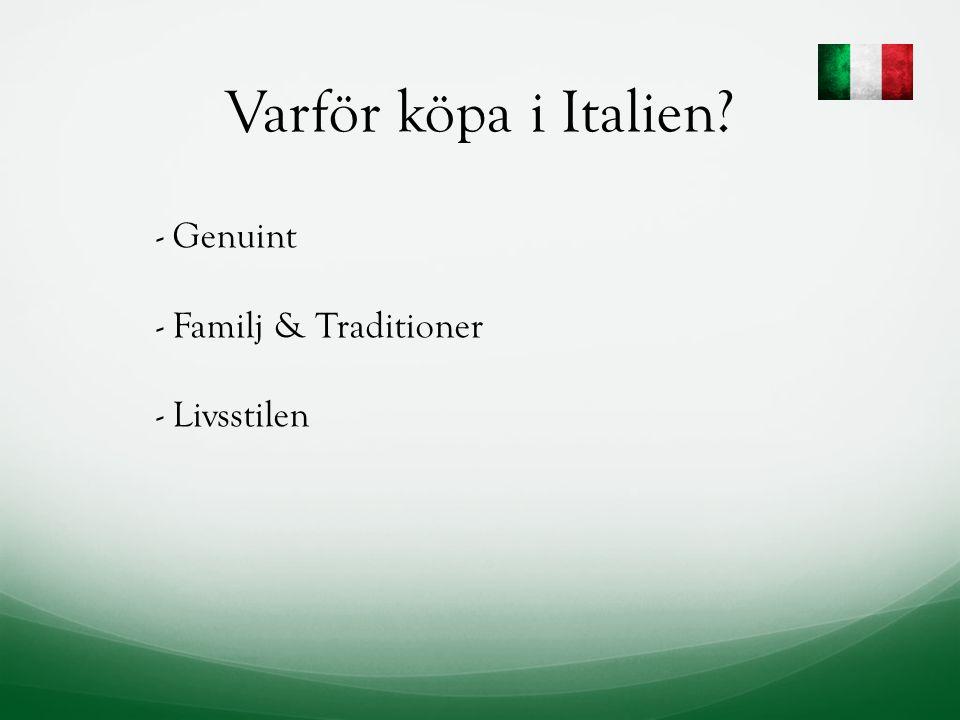 Varför köpa i Italien - Genuint - Familj & Traditioner - Livsstilen