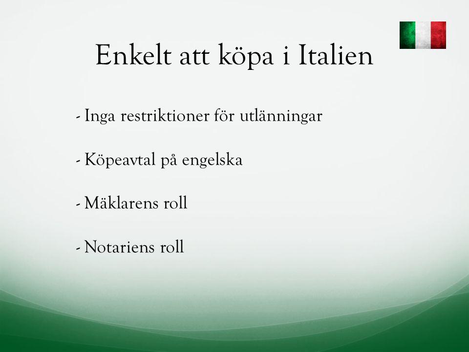 Enkelt att köpa i Italien - Inga restriktioner för utlänningar - Köpeavtal på engelska - Mäklarens roll - Notariens roll