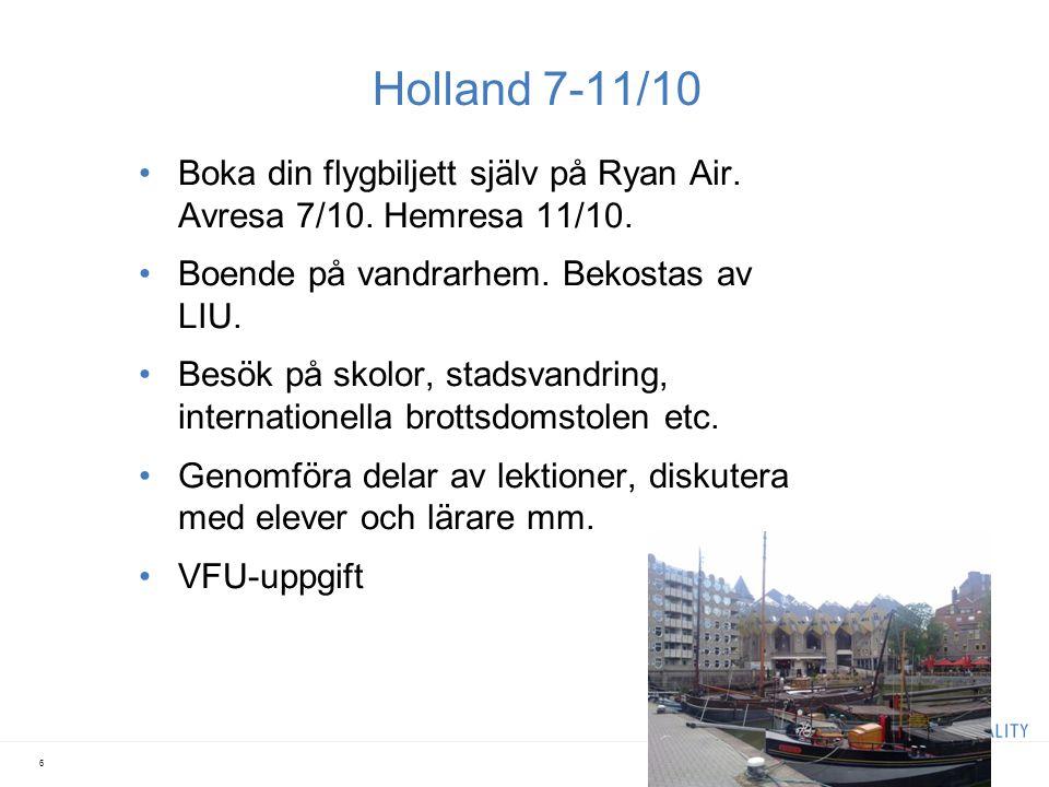 Holland 7-11/10 Boka din flygbiljett själv på Ryan Air.