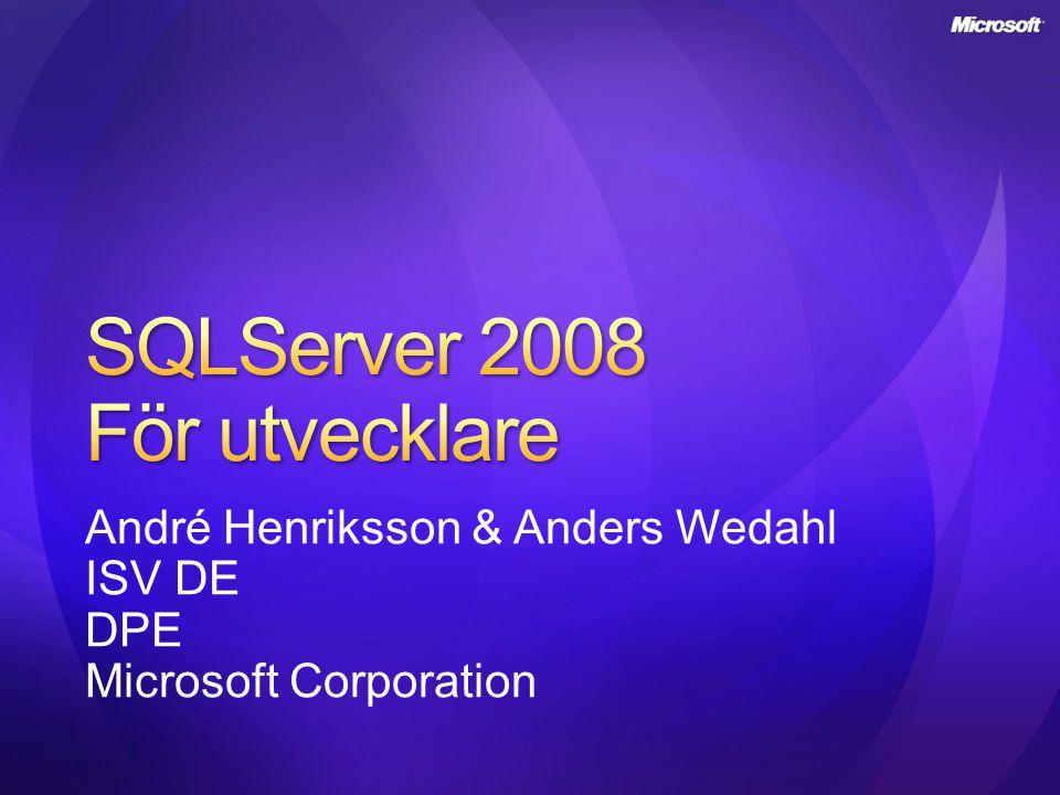Historik och Framtid Data som en plattform Nyheter; T-SQL i SQL Server 2008 Datatyper, TSQL Ny funktionalitet i SQLServer 2008 som berör hur vi designar våra applikationer.