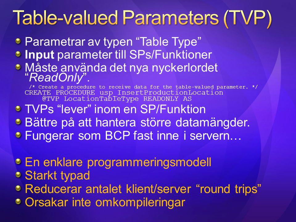 """Parametrar av typen """"Table Type"""" Input parameter till SPs/Funktioner Måste använda det nya nyckerlordet """"ReadOnly"""". /* Create a procedure to receive d"""