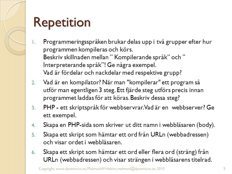 """3 Repetition 1. Programmeringsspråken brukar delas upp i två grupper efter hur programmen kompileras och körs. Beskriv skillnaden mellan """" Kompilerand"""