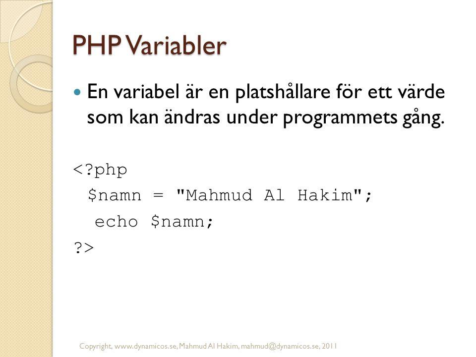 PHP Variabler En variabel är en platshållare för ett värde som kan ändras under programmets gång. <?php $namn =