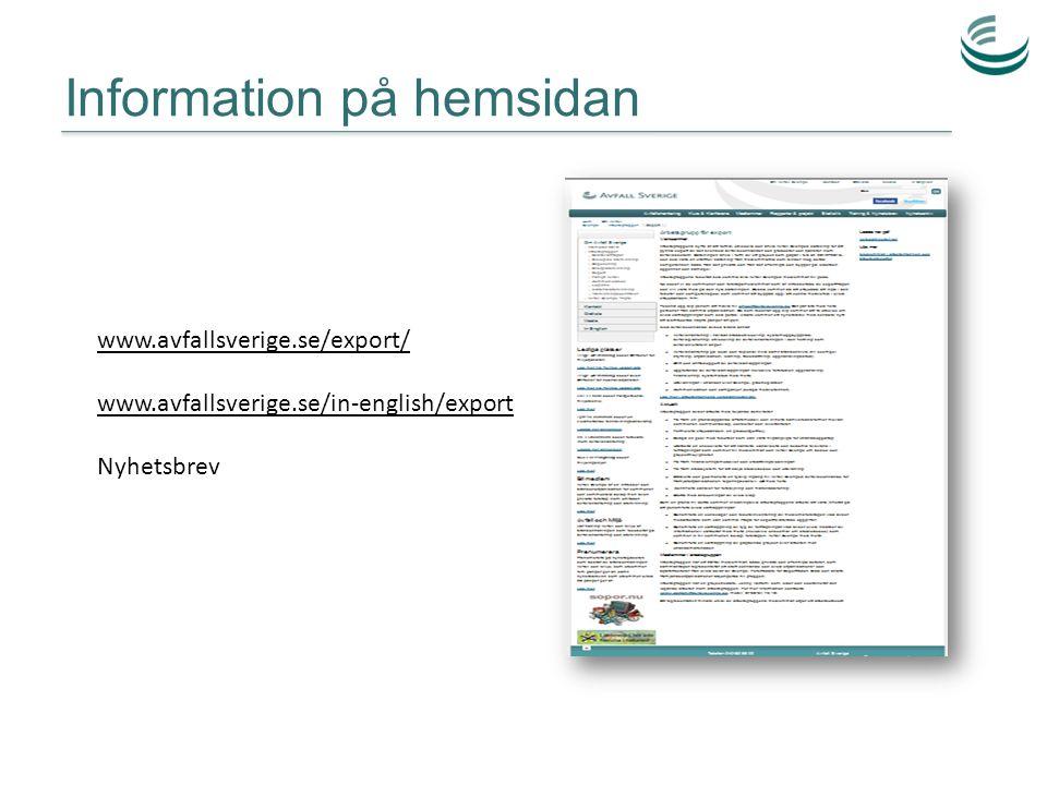 Information på hemsidan www.avfallsverige.se/export/ www.avfallsverige.se/in-english/export Nyhetsbrev
