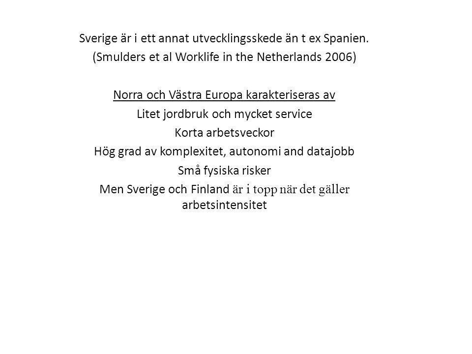 Sverige är i ett annat utvecklingsskede än t ex Spanien.