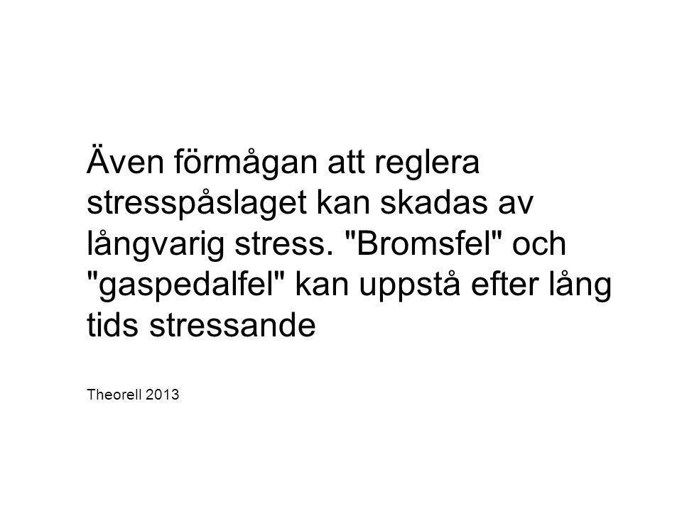 Även förmågan att reglera stresspåslaget kan skadas av långvarig stress.