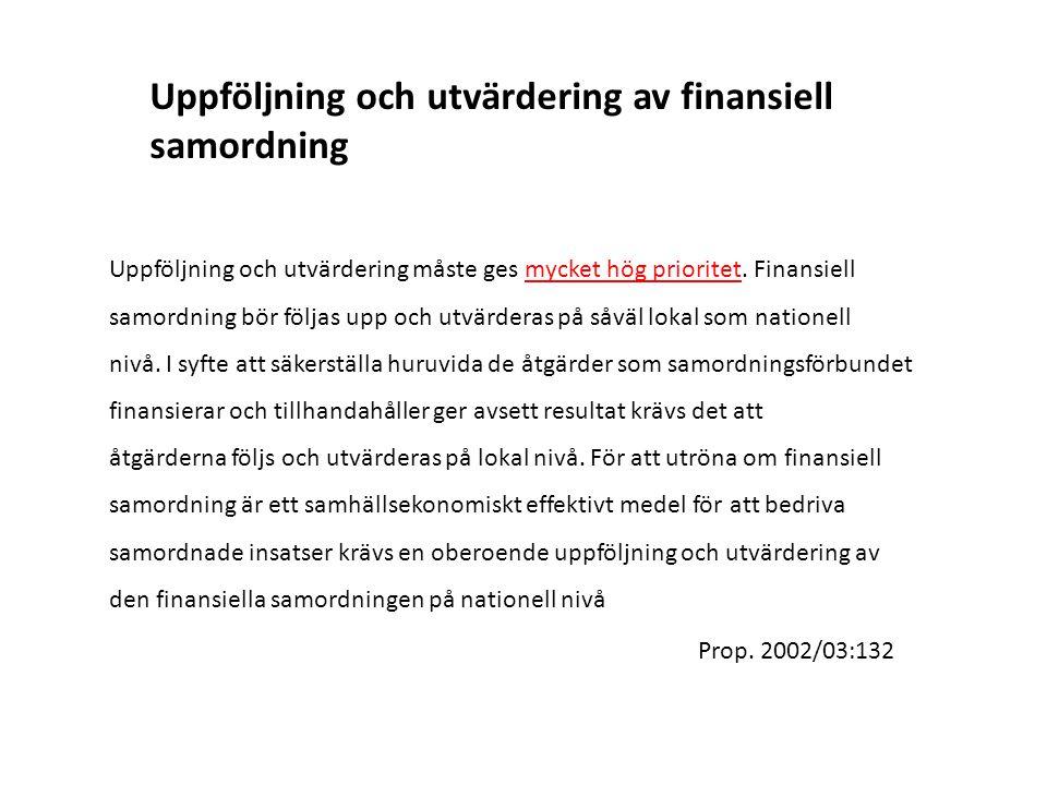 Uppföljning och utvärdering av finansiell samordning Uppföljning och utvärdering måste ges mycket hög prioritet.