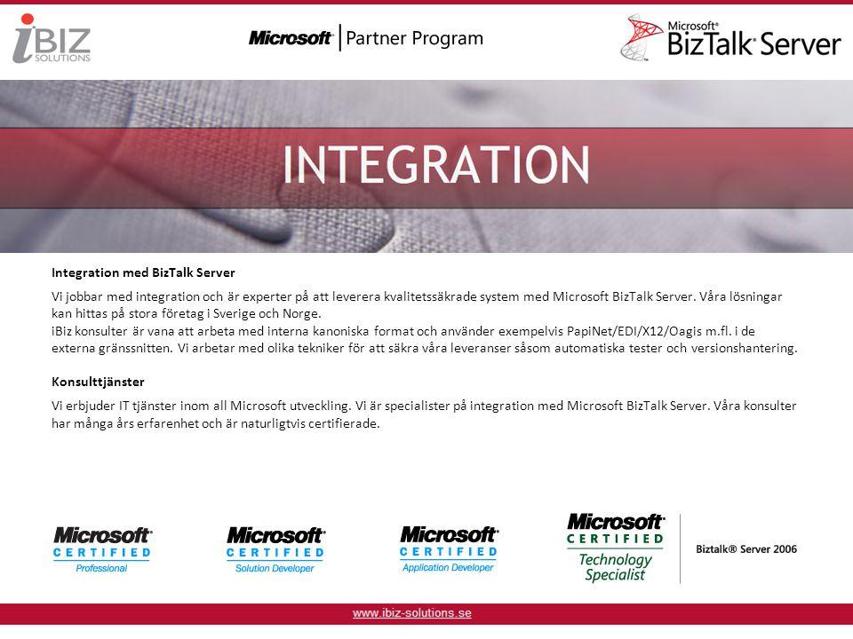 Integration med BizTalk Server Vi jobbar med integration och är experter på att leverera kvalitetssäkrade system med Microsoft BizTalk Server. Våra lö