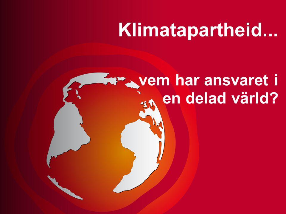 Klimatapartheid... vem har ansvaret i en delad värld?