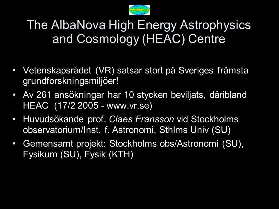 The AlbaNova High Energy Astrophysics and Cosmology (HEAC) Centre Vetenskapsrådet (VR) satsar stort på Sveriges främsta grundforskningsmiljöer! Av 261