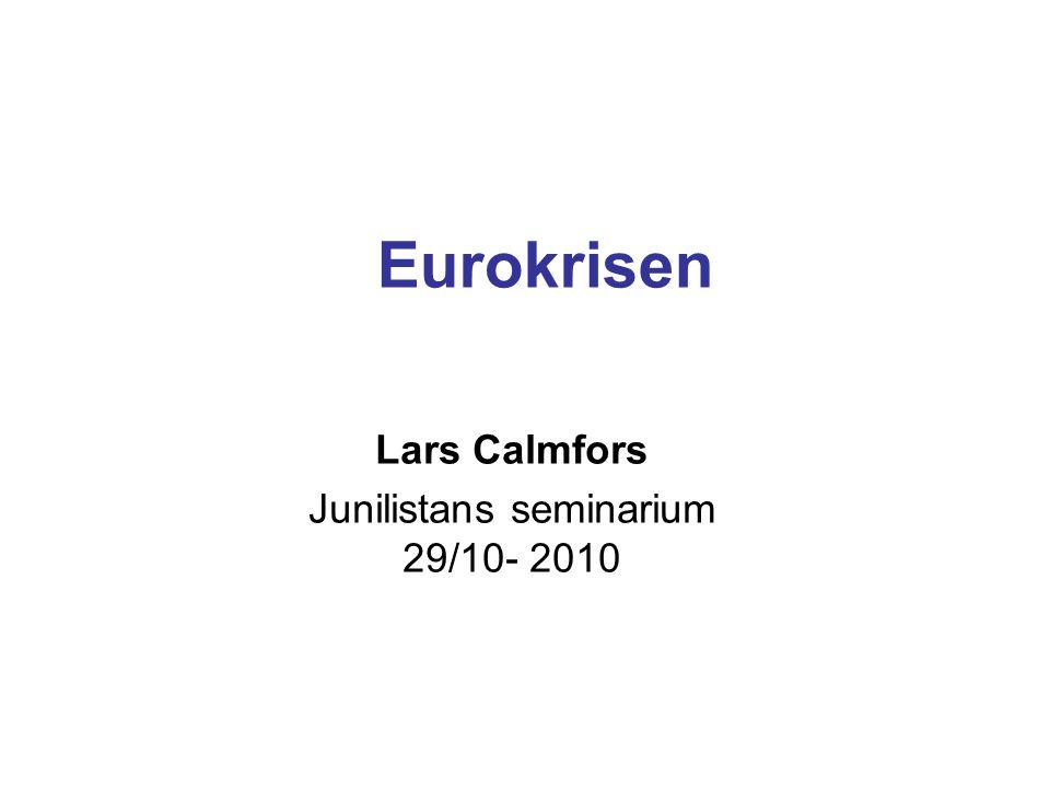 Eurokrisen Lars Calmfors Junilistans seminarium 29/10- 2010