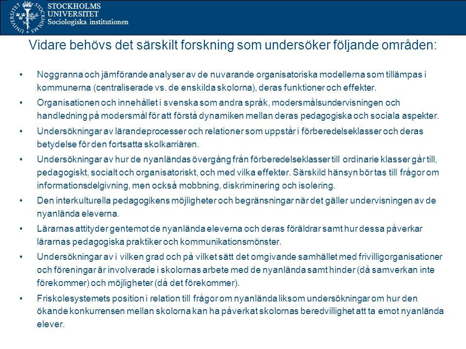 STOCKHOLMS UNIVERSITET Sociologiska institutionen Vidare behövs det särskilt forskning som undersöker följande områden: Noggranna och jämförande analyser av de nuvarande organisatoriska modellerna som tillämpas i kommunerna (centraliserade vs.