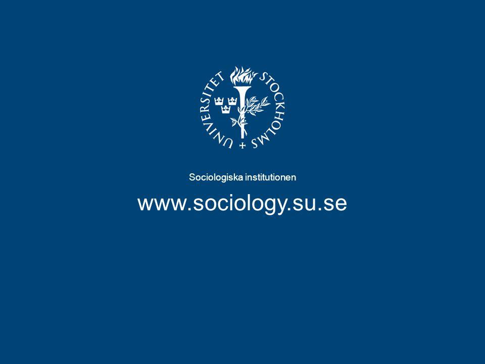 Sociologiska institutionen www.sociology.su.se
