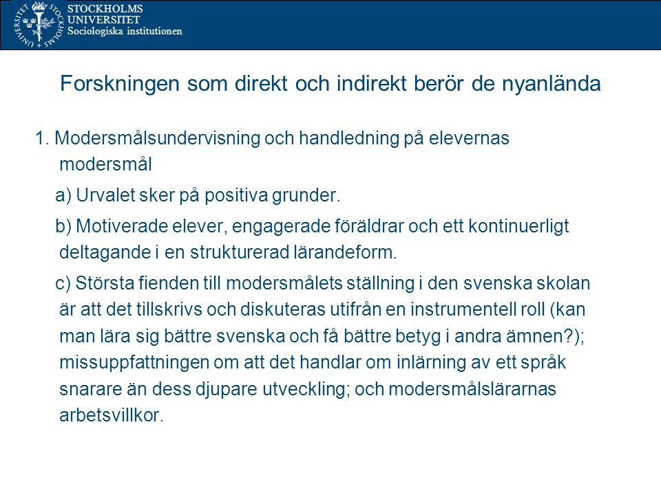 STOCKHOLMS UNIVERSITET Sociologiska institutionen Forskningen som direkt och indirekt berör de nyanlända 1.