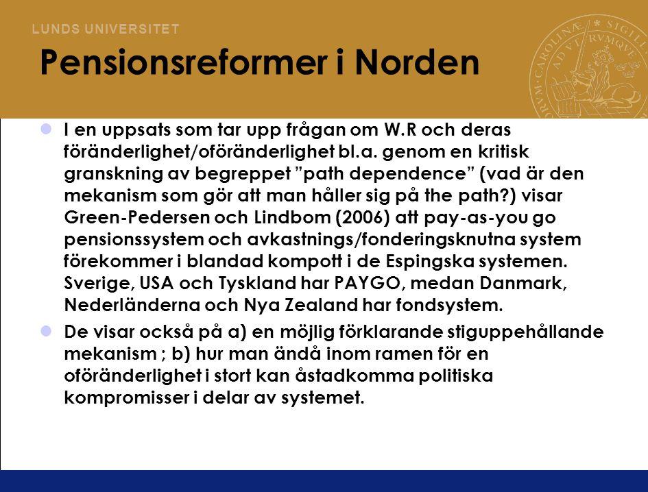 L U N D S U N I V E R S I T E T Pensionsreformer i Norden I en uppsats som tar upp frågan om W.R och deras föränderlighet/oföränderlighet bl.a.