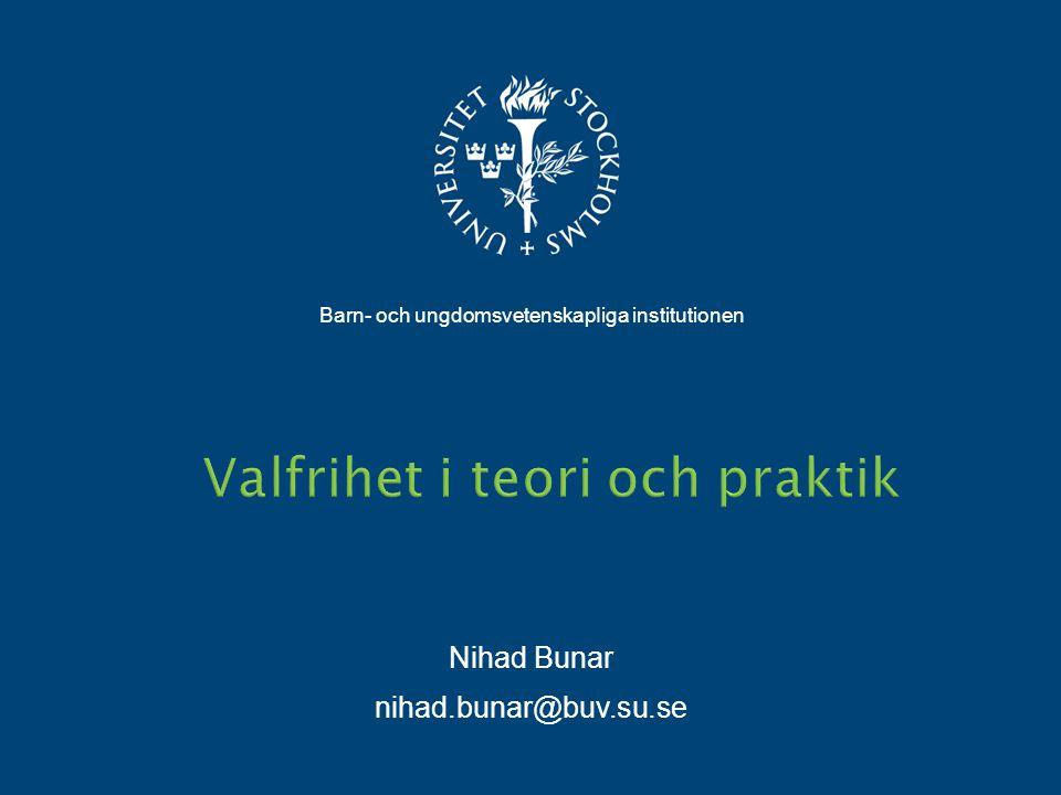 Barn- och ungdomsvetenskapIiga institutionen Nihad Bunar nihad.bunar@buv.su.se