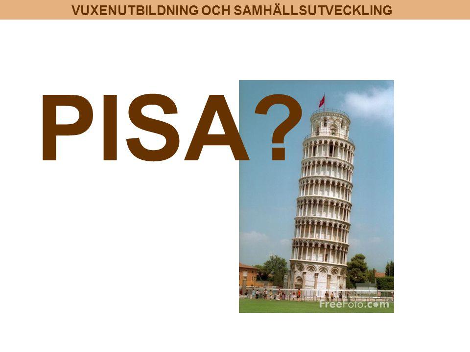 VUXENUTBILDNING OCH SAMHÄLLSUTVECKLING PISA?