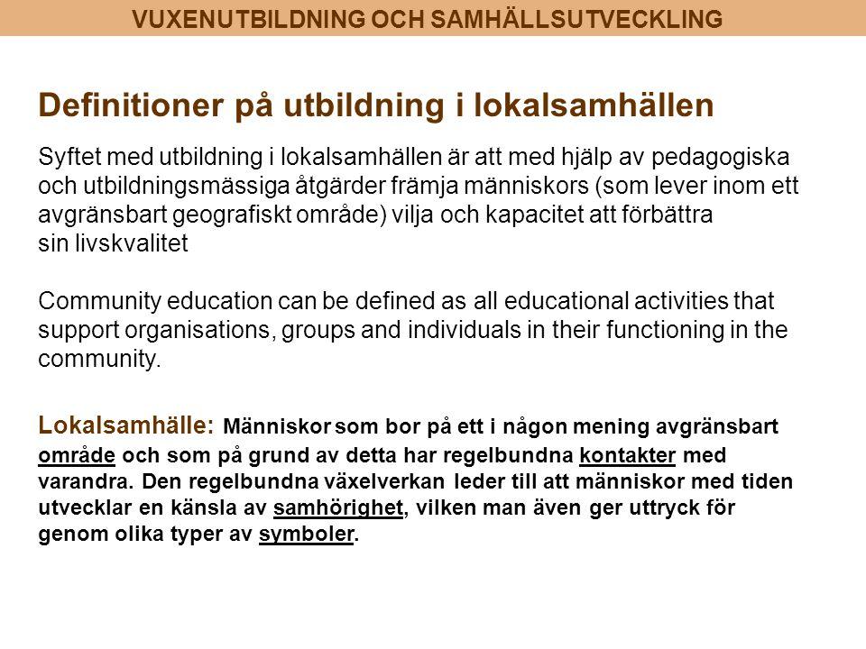 Definitioner på utbildning i lokalsamhällen Syftet med utbildning i lokalsamhällen är att med hjälp av pedagogiska och utbildningsmässiga åtgärder frä