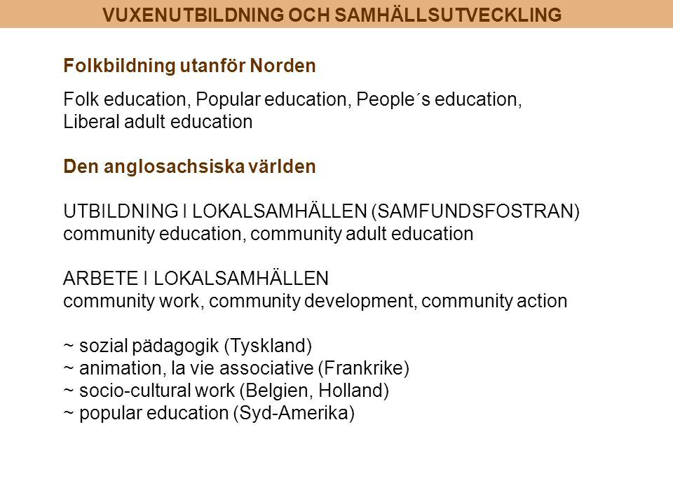 Den anglosachsiska världen UTBILDNING I LOKALSAMHÄLLEN (SAMFUNDSFOSTRAN) community education, community adult education ARBETE I LOKALSAMHÄLLEN commun