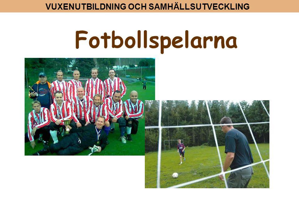 VUXENUTBILDNING OCH SAMHÄLLSUTVECKLING Fotbollspelarna