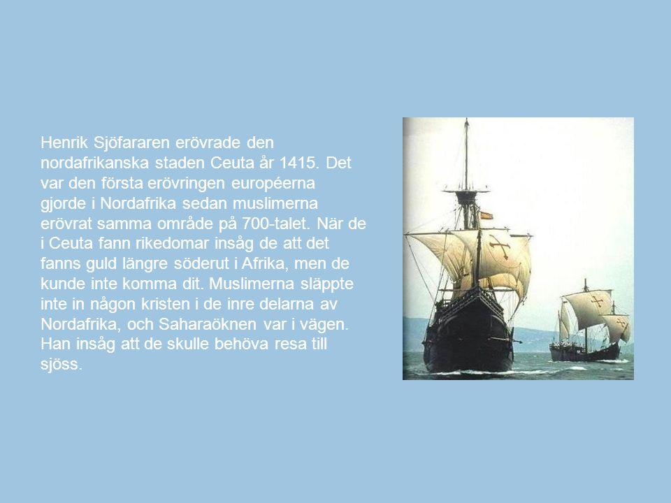 Henrik Sjöfararen erövrade den nordafrikanska staden Ceuta år 1415.