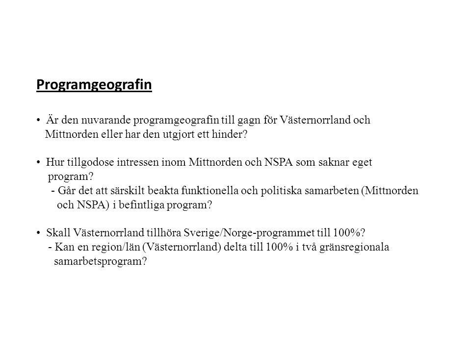 Programgeografin Är den nuvarande programgeografin till gagn för Västernorrland och Mittnorden eller har den utgjort ett hinder? Hur tillgodose intres