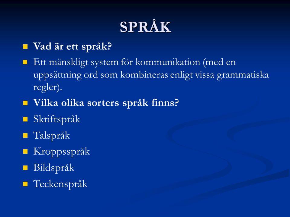 SPRÅK Vad är ett språk.