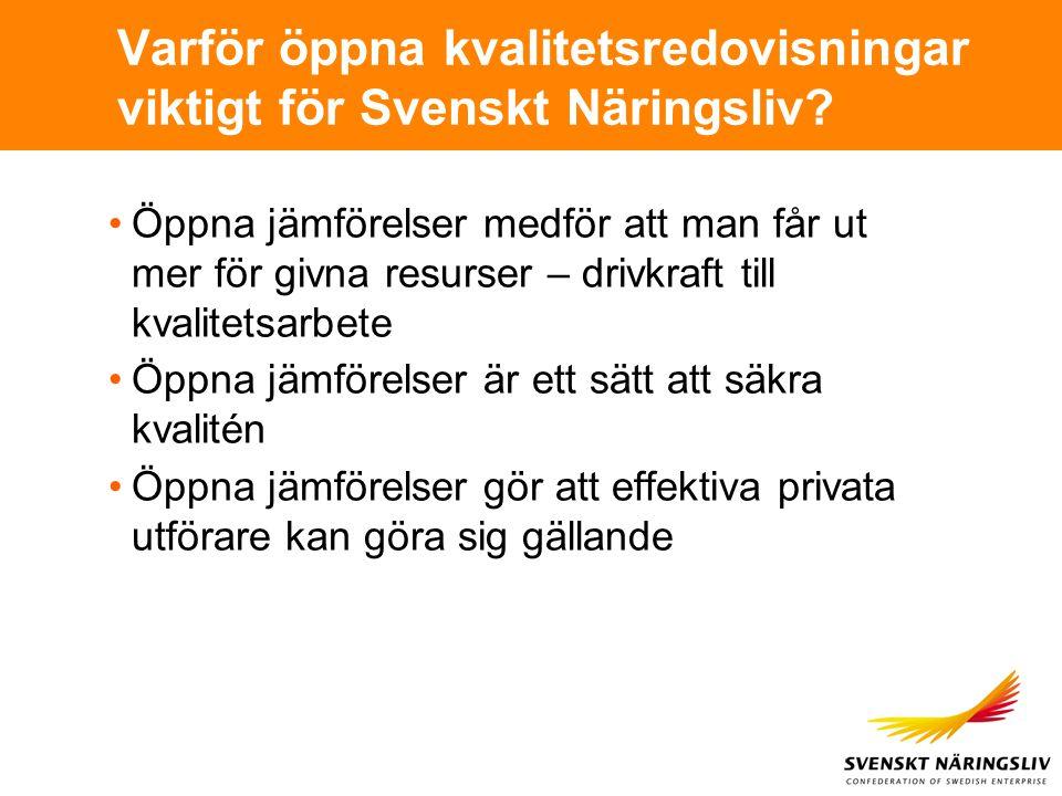 Varför öppna kvalitetsredovisningar viktigt för Svenskt Näringsliv.