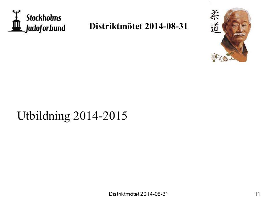 Distriktmötet 2014-08-31 Utbildning 2014-2015 Distriktmötet 2014-08-3111