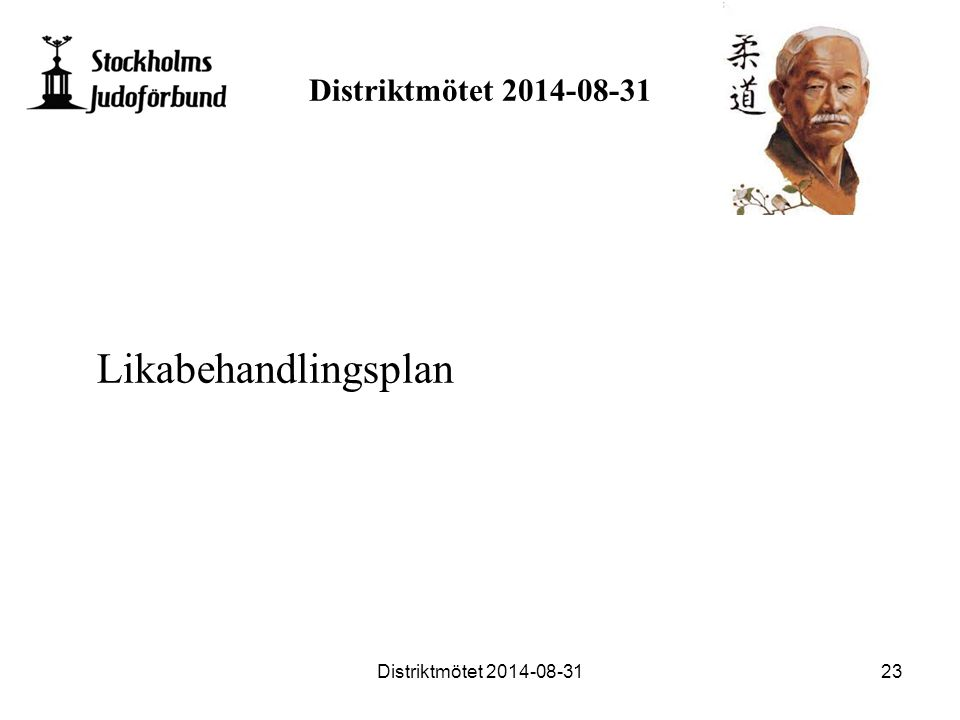 Distriktmötet 2014-08-31 Likabehandlingsplan Distriktmötet 2014-08-3123
