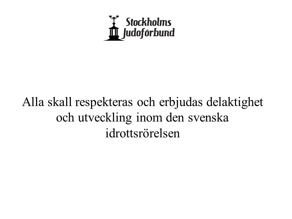 Alla skall respekteras och erbjudas delaktighet och utveckling inom den svenska idrottsrörelsen