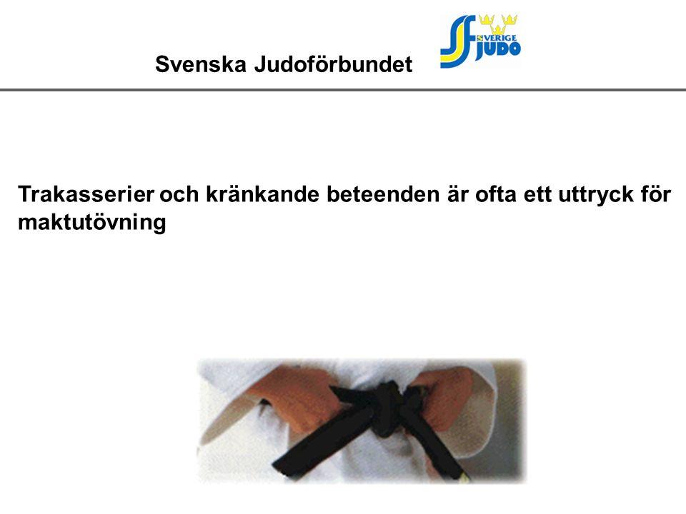 Svenska Judoförbundet Trakasserier och kränkande beteenden är ofta ett uttryck för maktutövning
